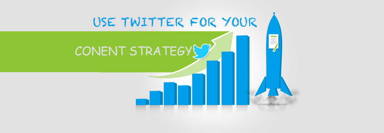 USE TWITTER FOR YOUR CONENT STRATEGY