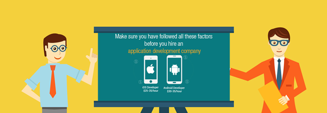 Make sure you have followed all these factors before you hire an application development company