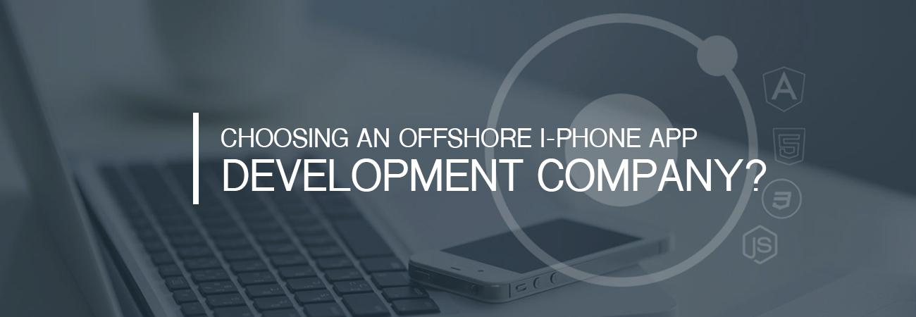 Choosing an offshore I-phone app development company?