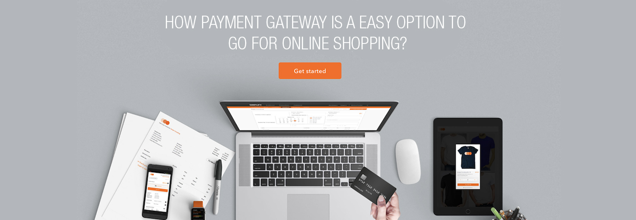 How payment gateway is a easy option to go for online shopping?