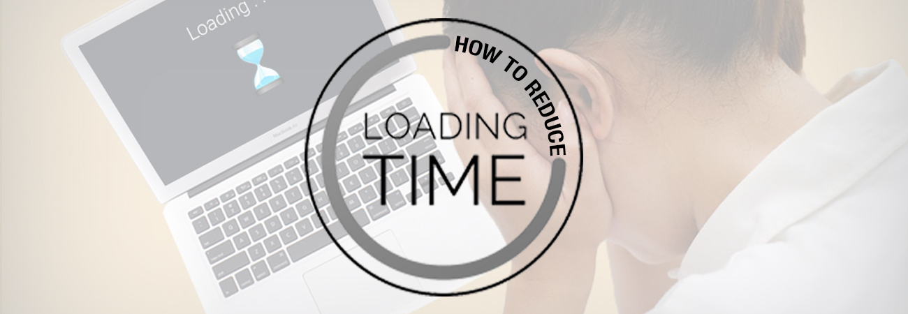 5 ways to reduce load time of your website