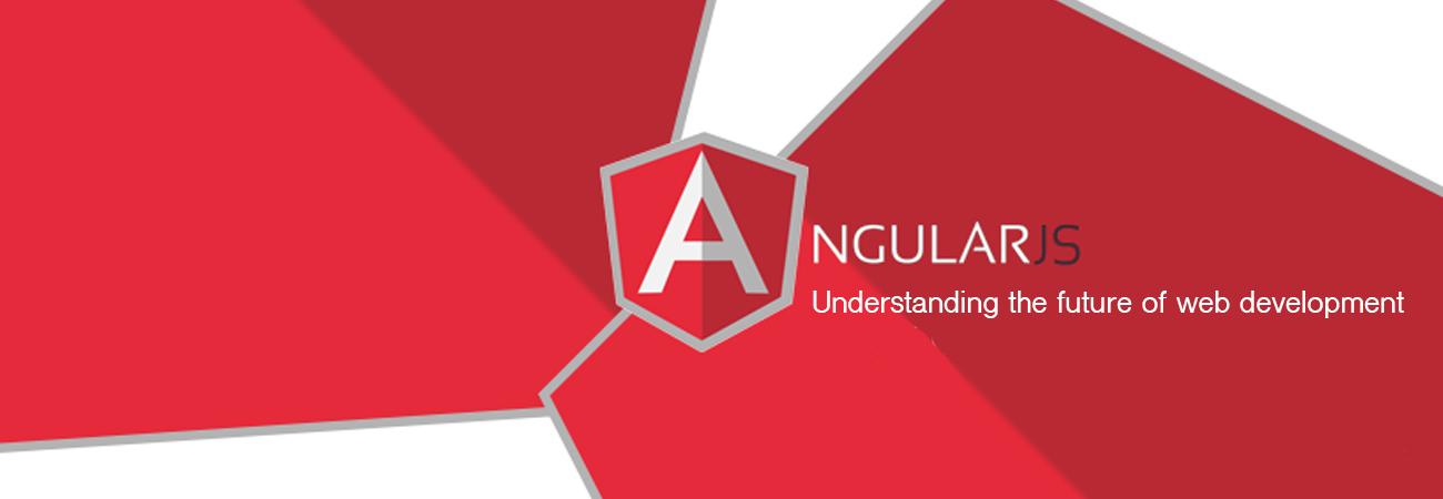 AngularJS – Understanding the future of web development