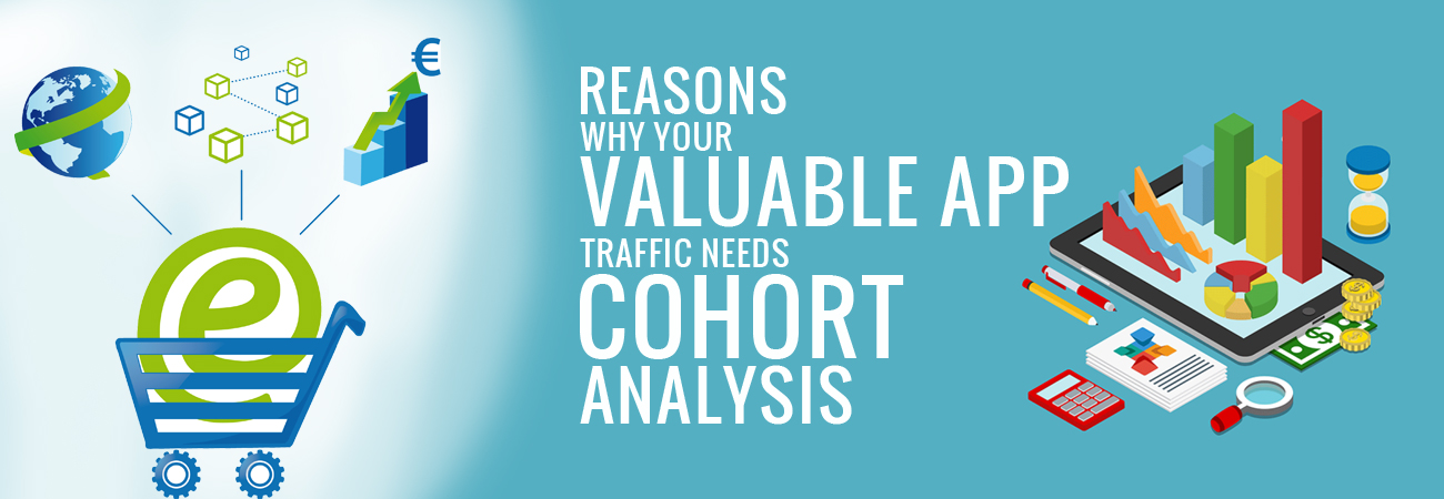 Reasons why your valuable app traffic needs cohort analysis