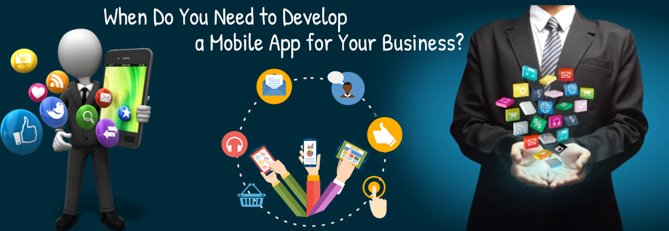 When Do You Need to Develop a Mobile App for Your Business?
