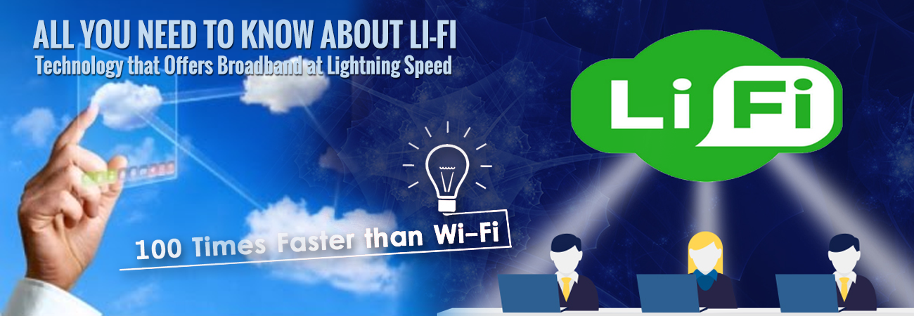 All You Need to Know about Li-Fi: Technology that Offers Broadband at Lightning Speed