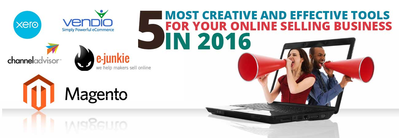 5 Most Creative and Effective tools for Your Online Selling Business in 2016